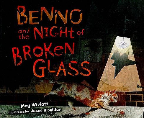 Benno and the Night of Broken Glass By Wiviott, Meg/ Bisaillon, Josee (ILT)